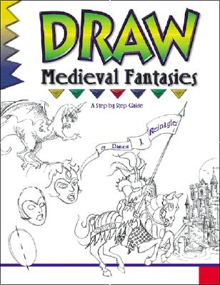 Draw! Medieval Fantasies By Reinagle, Damon J.