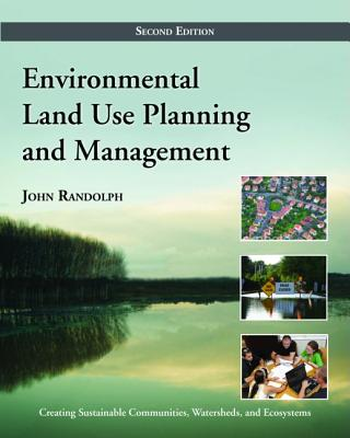 Environmental Land Use Planning and Management By Randolph, John